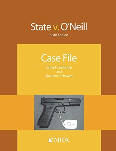 State v. O'Neill: Sixth Edition Case File (NITA)