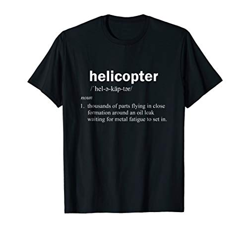 Helicopter Definition Shirt Funny Rotary Wing Pilot Gift Tee