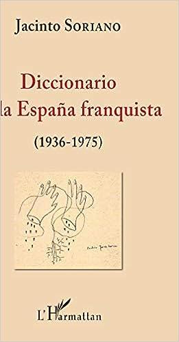 Diccionario de la España franquista (1936-1975): Amazon.es: Soriano, Jacinto: Libros