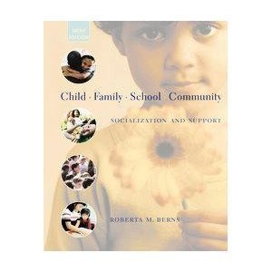 Child, Family, School, Community : Socialization and Support 6TH EDITION