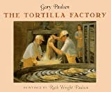The Tortilla Factory, Gary Paulsen, 1563346877
