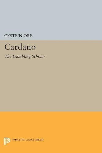 Cardano: The Gambling Scholar (Princeton Legacy Library)