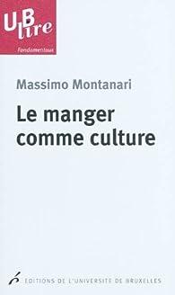 Le manger comme culture par Massimo Montanari