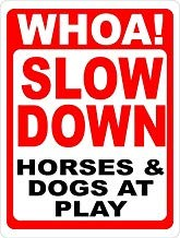 Safety for Horse Stables /& Pastures Sign,Metal Aluminum Warning Sign,Private Property Sign,Home Garden Yard Hence Sign,for Gate Kysd43Mill Whoa Slow Down Horses /& Dogs at Play Sign