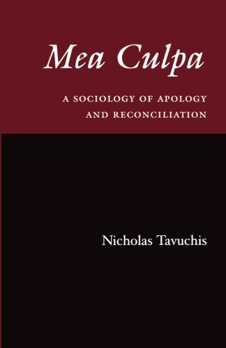 Mea Culpa: A Sociology of Apology and Reconciliation
