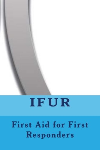 First Aid for First Responders (Volume 1)