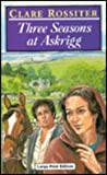 Three Seasons at Askrigg, Clare Rossiter, 0708935087