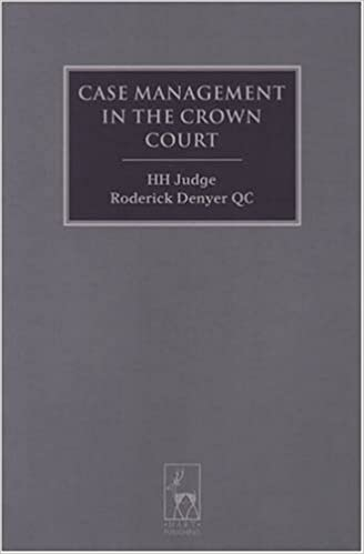 Case Management in the Crown Court (Criminal Law Library)