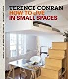 How to Live in Small Spaces, Terence Conran, 1840914734