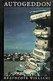Autogeddon, Heathcote Williams, 1559701765