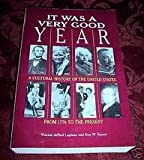 img - for It Was a Very Good Year: A Cultural History of the United States from 1776 to the Present book / textbook / text book