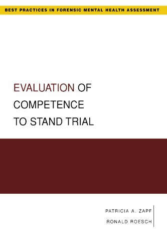 Evaluation of Competence to Stand Trial (Best Practices in Forensic Mental Health Assessment)