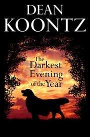 The Darkest Evening Of The Year by Dean Koontz