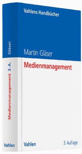 Medienmanagement Gebundenes Buch – 26. Juni 2014 Martin Gläser Vahlen 3800647656 für die Hochschulausbildung