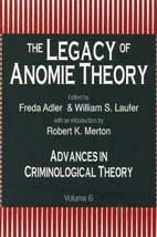 The Legacy of Anomie Theory (Advances in Criminological Theory; V.6)