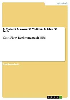 cash flow rechnung nach ifrs german edition ebook b yurteri b yavuz c. Black Bedroom Furniture Sets. Home Design Ideas