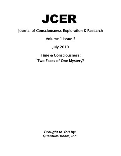 Journal of Consciousness Exploration & Research Volume 1 Issue 5: Time & Consciousness: Two Faces of One Mystery