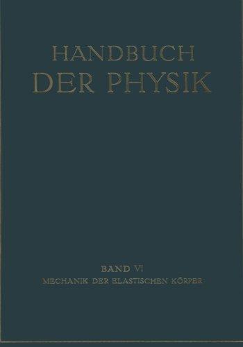 Mechanik der Elastischen Körper (Handbuch der Physik) (German Edition)