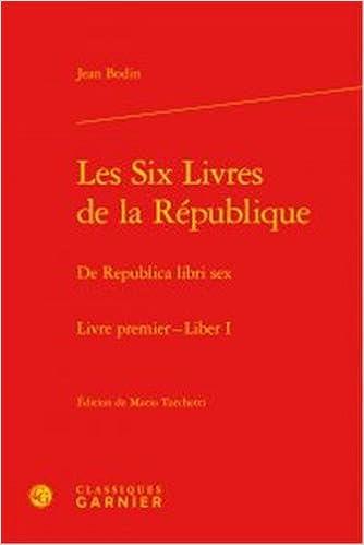 Les Six Livres Republique Livre Premier Republica Libri