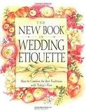 The New Book of Wedding Etiquette Publisher: Three Rivers Press