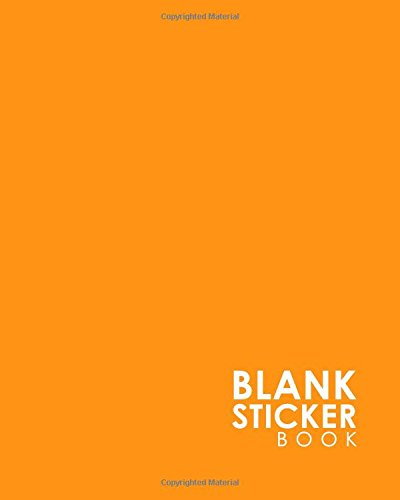 Read Online Blank Sticker Book: Blank Sticker Book For Adults, Sticker Books For Girls 4-8 Collecting, Sticker Album For Boys, Sticker Collecting Books For Girls, Minimalist Orange Cover (Volume 19) ebook
