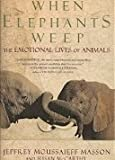 When Elephants Weep, Jeffrey Moussaieff Masson and Susan McCarthy, 0385314256