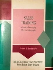 Sales Training: A Guide to Developing Effective Salespeople (MCGRAW HILL TRAINING SERIES)