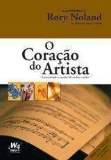 O Coração do Artista - Construindo o Caráter do Artista Cristão