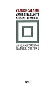 Avenir de la planète et urgence climatique par Claude Calame