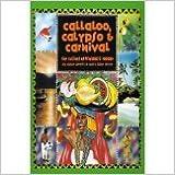 Callaloo, Calypso & Carnival: The Cuisines of Trinidad & Tabago