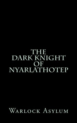 The Dark Knight of Nyarlathotep (Deluxe Edition)