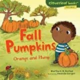 Fall Pumpkins: Orange and Plump (Cloverleaf Books - Fall's Here!)