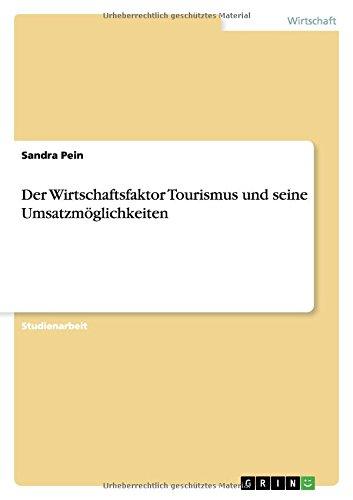 Der Wirtschaftsfaktor Tourismus und seine Umsatzmöglichkeiten  [Pein, Sandra] (Tapa Blanda)