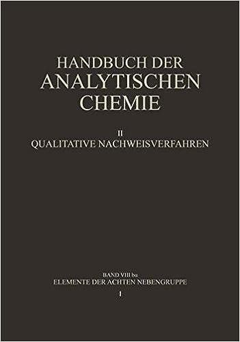Elemente der Achten Nebengruppe: Eisen · Kobalt · Nickel (Handbuch Der Analytischen Chemie Handbook Of Analytical Chemistry) (German Edition)