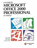 A Guide to Microsoft Office 2000 Professional, Presley, Bruce and Brown, Beth, 1580030165