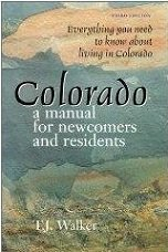 Colorado: A Manual for Newcomers and Residents: Everything You Need to Know about Living in Colorado