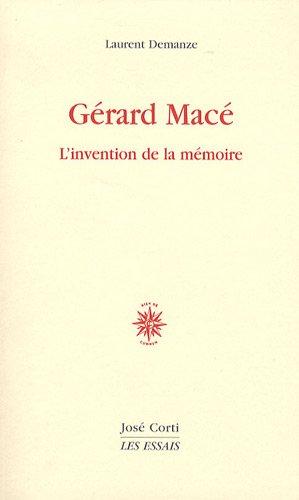 Gérard Macé : Linvention de la mémoire Laurent Demanze
