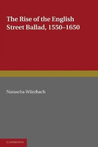 Read Online The Rise of the English Street Ballad 1550-1650 (European Studies in English Literature) PDF