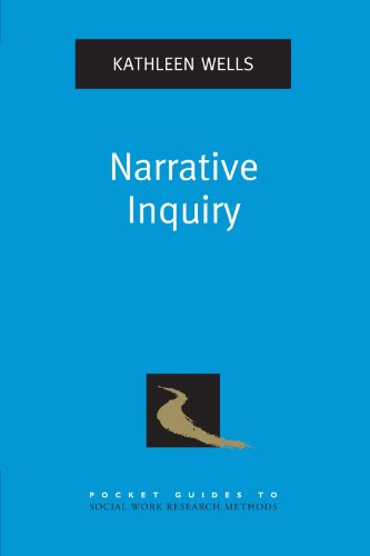 Narrative Inquiry (Pocket Guide to Social Work Research Methods)