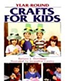 Year-Round Crafts for Kids, Barbara L. Dondiego, 0830629041