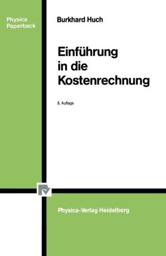 Einführung in die Kostenrechnung (Physica-Lehrbuch) (German Edition)