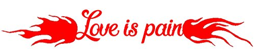 Love Is Pain Decal, Painful Love Bumper Sticker, Vinyl Laptop, Window, Sticker (2.5 By L 11.5 Inches, Red) -