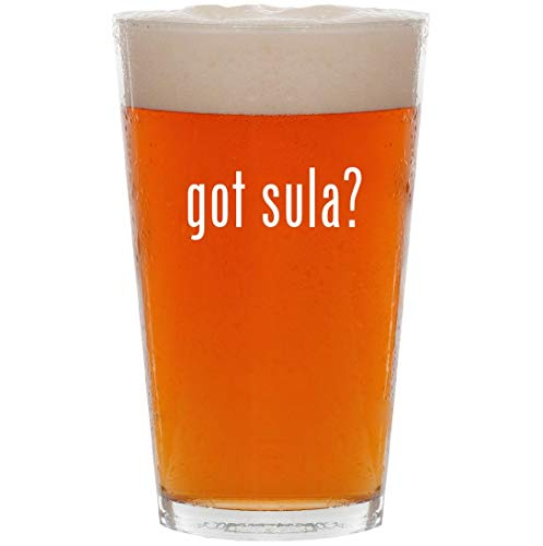 (got sula? - 16oz All Purpose Pint Beer Glass)