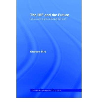 [(The IMF and the Future )] [Author: Graham Bird] [Mar-2003] pdf epub