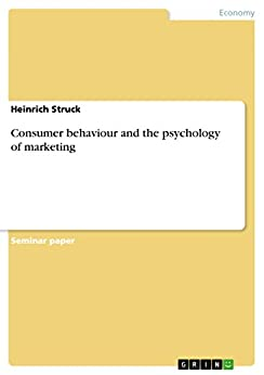 assumptions of consumer behaviour by psychology marketing essay Marketing strategies and tactics are normally based on explicit and implicit  beliefs about consumer behavior decisions based on explicit assumptions and.