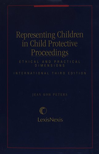 Representing Children in Child Protective Proceedings: Ethical and Practical Dimensions