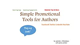 Simple Promotional Tools for Authors by [Thibodeaux, Pamela S, Carlton, Penney]