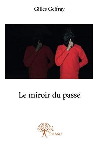 Le miroir du passé (French Edition)