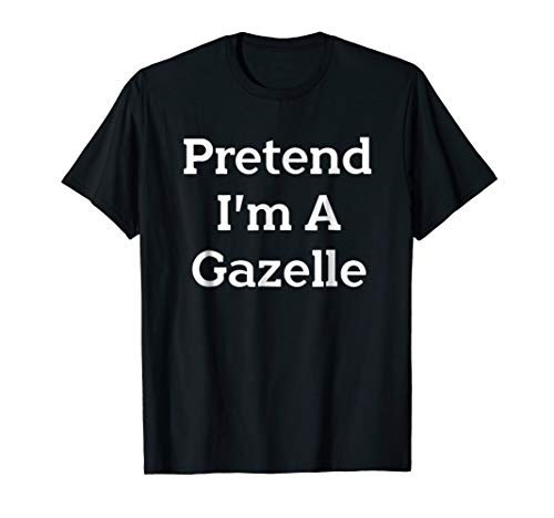 Pretend I'm A Gazelle Costume Funny Halloween Party T-Shirt