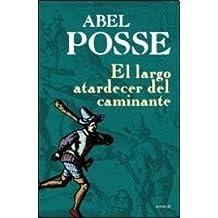 LARGO ATARDECER DEL CAMINANTE, EL (Spanish Edition)